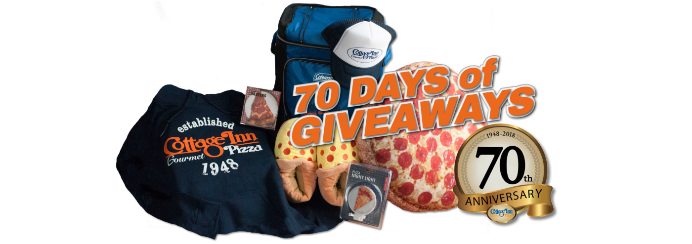 70th Anniversary Giveaways - Cottage Inn Pizza